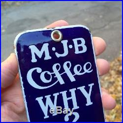 VINTAGE MINTY c. 1900 PORCELAIN ENAMEL MJB COFFEE WHY DOOR PUSH 100% ORIGINAL