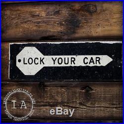 Vintage Industrial Lock Your Car Metal Warning Advertising Sign